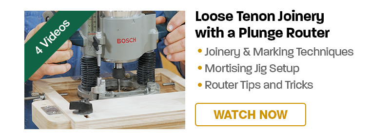 Loose Tenon Joinery with a Plunge Router: Watch 4 Videos